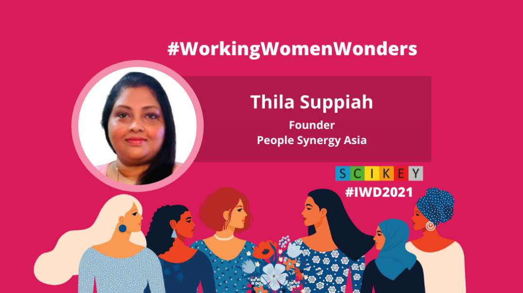 IWD 2021: SCIKEY in conversation with Thila Suppiah, Founder – People Synergy Asia