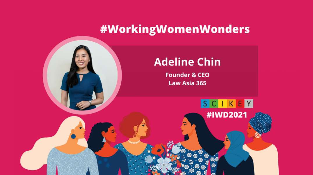 IWD 2021: SCIKEY in conversation with Adeline Chin, Founder & CEO, Law Asia 365
